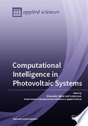 Computational Intelligence in Photovoltaic Systems Book