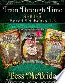 A Train Through Time Boxed Set Books 1 3