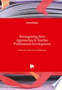 Reimagining New Approaches in Teacher Professional Development