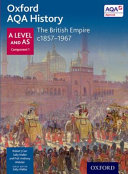 Oxford Aqa History for a Level: The British Empire C.1857-1967