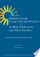A Multiple Family Group Therapy Program For At Risk Adolescents And Their Families