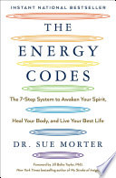 """The Energy Codes: The 7-Step System to Awaken Your Spirit, Heal Your Body, and Live Your Best Life"" by Sue Morter, Jill Bolte Taylor"