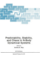 Predictability  Stability  and Chaos in N Body Dynamical Systems