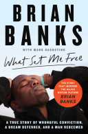 Pdf What Set Me Free (The Story That Inspired the Major Motion Picture Brian Banks)