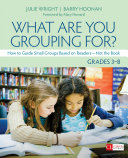 What Are You Grouping For?, Grades 3-8 Pdf/ePub eBook