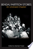 """""""Bengal Partition Stories: An Unclosed Chapter"""" by Bashabi Fraser, Sheila Sen Gupta"""
