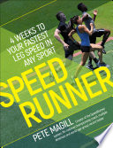 """""""SpeedRunner: 4 Weeks to Your Fastest Leg Speed In Any Sport"""" by Pete Magill"""