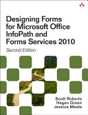 Designing Forms for SharePoint and InfoPath Using InfoPath Designer 2010