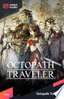 """""""Octopath Traveler Strategy Guide"""" by GamerGuides.com"""