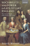 Sociability and Power in Late-Stuart England: The Cultural ...