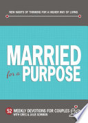 Married for a Purpose  New Habits of Thinking for a Higher Way of Living Book