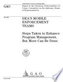 DEA's mobile enforcement teams steps taken to enhance program management, but more can be done.