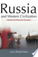 Russia and Western Civilization  Cutural and Historical Encounters