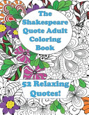 The Shakespeare Quote Adult Coloring Book