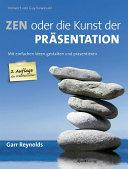 ZEN oder die Kunst der Präsentation: Mit einfachen Ideen gestalten ...