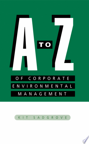 Download A-Z of Corporate Environmental Management Free Books - All About Books