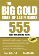 The Big Gold Book of Latin Verbs