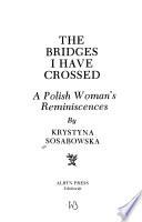 The Bridges I Have Crossed