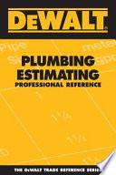Dewalt Plumbing Estimating  : Professional Reference