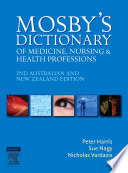 """Mosby's Dictionary of Medicine, Nursing and Health Professions Australian & New Zealand Edition E-Book"" by Peter Harris, Sue Nagy, Nicholas Vardaxis"