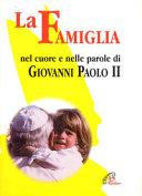 La famiglia nel cuore e nelle parole di Giovanni Paolo II (1994-2004)