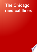 The Chicago Medical Times