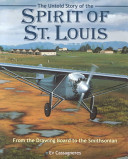 The Untold Story of the Spirit of St. Louis