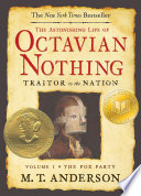 The Astonishing Life Of Octavian Nothing Traitor To The Nation