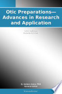 Otic Preparations   Advances in Research and Application  2012 Edition
