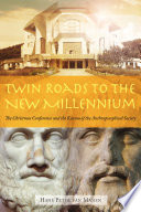 TWIN ROADS TO THE NEW MILLENIUM
