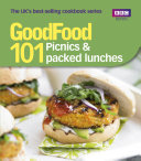 Good Food  101 Picnics   Packed Lunches  Triple tested Recipes