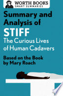 Summary and Analysis of Stiff  The Curious Lives of Human Cadavers