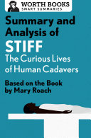Pdf Summary and Analysis of Stiff: The Curious Lives of Human Cadavers
