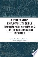 A 21st Century Employability Skills Improvement Framework for the Construction Industry