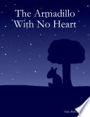 The Armadillo With No Heart Book