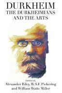 Durkheim  the Durkheimians  and the Arts