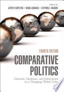 Comparative Politics  : Interests, Identities, and Institutions in a Changing Global Order