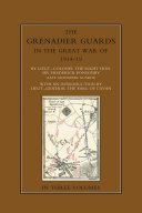 Pdf The Grenadier Guards in the Great War 1914-1918 Vol 1
