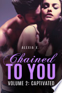 Chained to You  Vol  2  Captivated