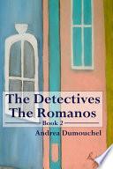 The Detectives The Romanos  Book 2 Book PDF