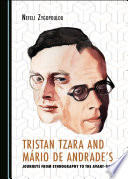Tristan Tzara And M Rio De Andrade S Journeys From Ethnography To The Avant Garde