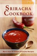 Sriracha Cookbook