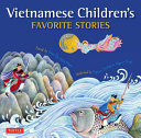 Vietnamese children's favorite stories / retold by Tran Thi Minh Phuoc ; illustrated by Nguyen Thi H