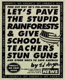Let s Pave the Stupid Rainforests   Give School Teachers Stun Guns