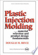 Plastic Injection Molding  Material Selection and Product Design Fundamentals