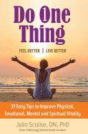 Do One Thing Feel Better Live Better