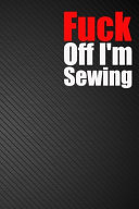 Fuck Off I'm Sewing