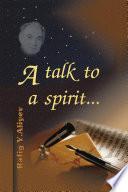 A Talk To A Spirit