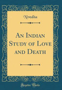 An Indian Study of Love and Death  Classic Reprint