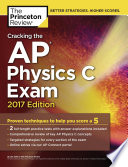 Cracking the AP Physics C Exam, 2017 Edition